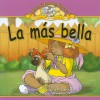 La mas bella / Pretty Cat (Libros Papas Fritas / Potato Chip Books) (Spanish Edition) - Lucia M. Sanchez, Marilyn Pitt