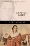 The Captive Bride (House of Winslow Book #2) - Gilbert Morris