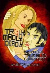 Truly, Madly, Deadly (True Blood) - Becca Wilcott
