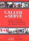 Called to Serve: Stories of Men and Women Confronted by the Vietnam War Draft - Tom Weiner