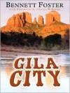 Gila City - Bennett Foster