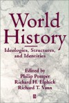 World History: Ideologies, Structures and Identities - Philip Pomper