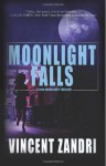 Moonlight Falls: Dick Moonlight - Vincent Zandri