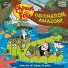 Phineas and Ferb Destination: Amazon! - Scott Peterson