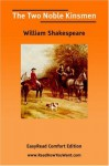 The Two Noble Kinsmen [Easyread Comfort Edition] - William Shakespeare