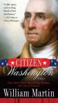 Citizen Washington - William Martin