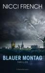 Blauer Montag: Thriller - Ein Fall für Frieda Klein 1 (German Edition) - Nicci French, Birgit Moosmüller