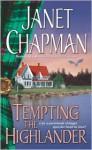 Tempting the Highlander (Highlander, #4) - Janet Chapman