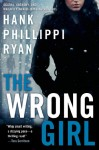 The Wrong Girl - Hank Phillippi Ryan