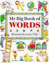 My Big Book of Words - Isabel Clark, Jenny Tulip
