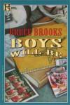 Boys Will Be - Bruce Brooks