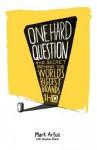 One Hard Question: The Secret Behind the World's Biggest Brands - MR Mark Artus, Stephen Foster, Valerio Motta