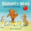 Scruffy Bear and the Lost Ball. by Christopher Wormell - Christopher Wormell
