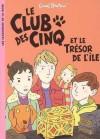 Le Club des cinq et le trésor de l'île (Le Club des cinq, #1) - Enid Blyton