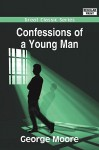 Confessions of a Young Man - George Augustus Moore