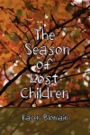 The Season Of Lost Children - Karen Blomain