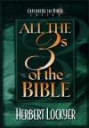 All The 3s Of The Bible - Herbert Lockyer