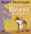 Daniel and the Beast of Babylon - Roger McGough, Jill Newton