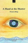 A Hand At The Shutter - Francis King