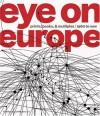 Eye on Europe: Prints, Books & Multiples, 1960 to Now - Deborah Wye, Wendy Weitman