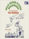Wild Ducks Flying Backward (Audio) - Tom Robbins