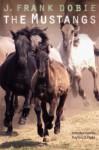 The Mustangs - J. Frank Dobie, Dayton O. Hyde