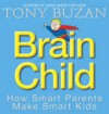 Brain Child - Tony Buzan