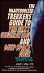 The Unauthorized Trekkers' Guide to the Next Generation and Deep Space Nine - James Van Hise