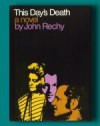 This Day's Death, A Novel - John Rechy