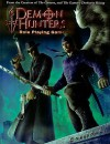 Demon Hunters Role Playing Game [With DVD] - Jamie Chambers, Brian Clements, Nathan Rockwood, Jimmy McMichael, Andy Vetromile, Matt Vancil, Nathan Rice, Cam Banks
