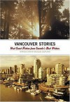 The Vancouver Stories: West Coast Fiction from Canada's Best Writers - Douglas Coupland, Raincoast Books Staff