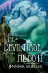 The Devil Made Me Do It - Jennifer Mueller