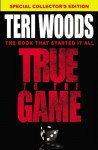 True to the Game - Teri Woods