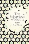 The Behaviour Of Moths - Poppy Adams