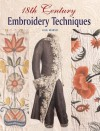 18th Century Embroidery Techniques - Gail Marsh