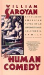 The Human Comedy: A Classic American Novel of an Unforgettable California Family - William Saroyan