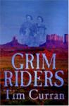 Grim Riders - Tim Curran