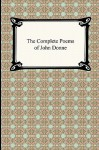 The Complete Poems Of John Donne - John Donne