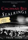 The Cincinnati Red Stalkings - Troy Soos