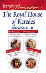 The Royal House of Karedes books 5-8 - Chantelle Shaw, Melanie Milburne, Carol Marinelli, Natalie Anderson