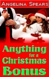 Anything for a Christmas Bonus - Angelina Spears