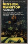 Mission: Manstop - Kris Neville