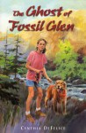 The Ghost of Fossil Glen - Cynthia C. DeFelice