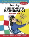 Teaching Student-Centered Mathematics, Volume Two: Grades 3-5 - John A. Van de Walle, Lou Ann H. Lovin