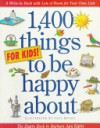 1,400 Things for Kids to Be Happy about - Barbara Ann Kipfer