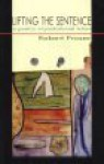 Lifting the Sentence: The Poetics of Postcolonial Fiction - Robert Fraser