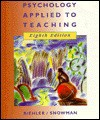Psychology Applied to Teaching, Eighth Edition - Robert Biehler
