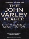 The John Varley Reader : Thirty Years of Short Fiction - John Varley
