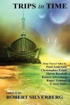 Trips in Time - Peter Phillips, Roger Zelazny, Robert Silverberg, Christopher Priest