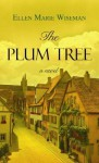 The Plum Tree - Ellen Marie Wiseman